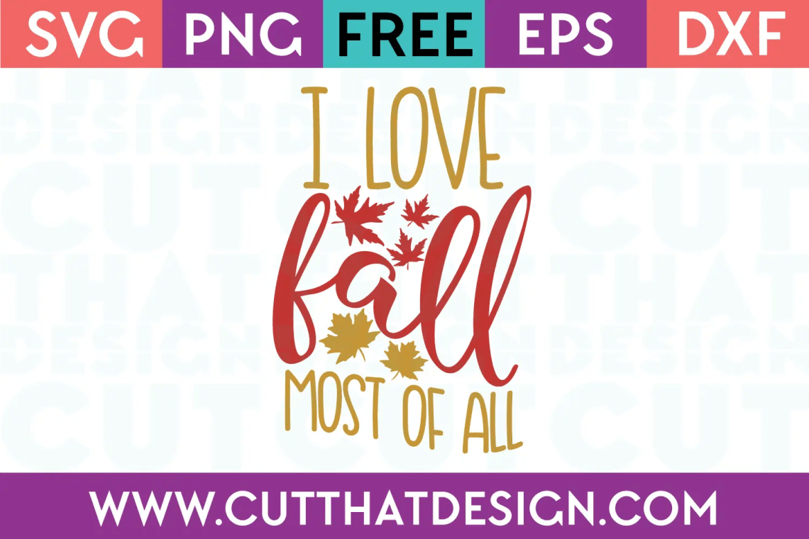 Download Free SVG Files | I Love Fall most of all Cut That Design