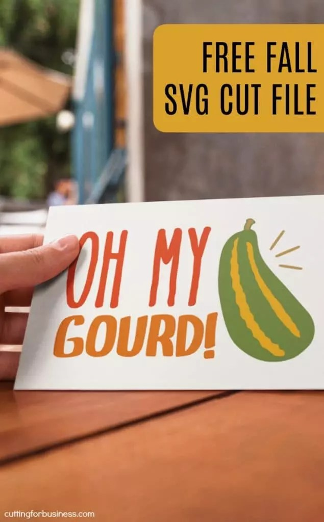 Download Free 'Oh My GOURD' Fall SVG Cut File - Cutting for Business