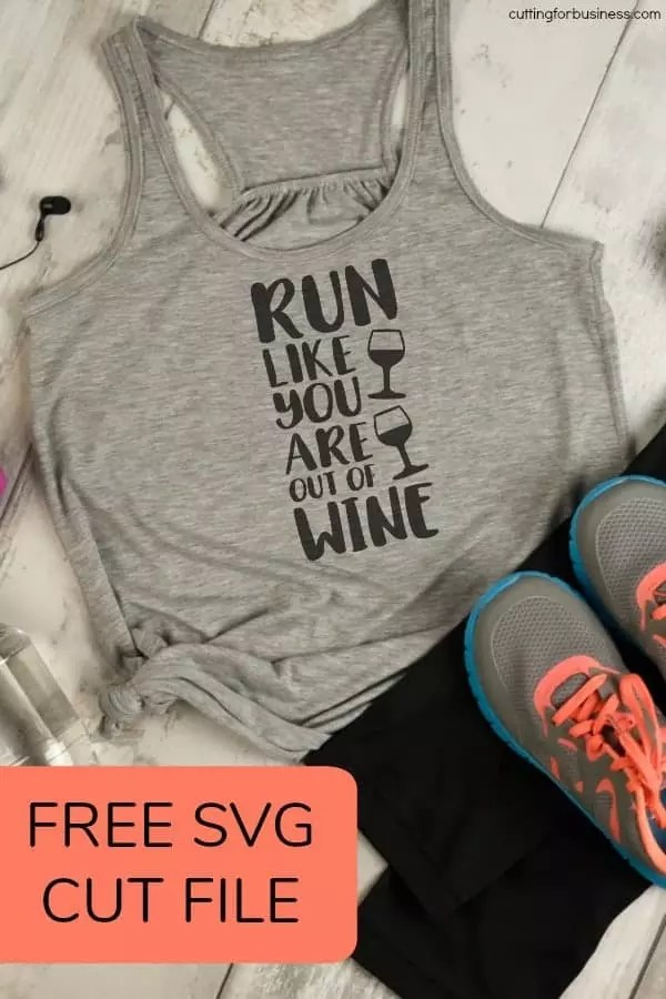 Download Free Workout Exercise 'Run Like You Are Out of Wine' SVG ...
