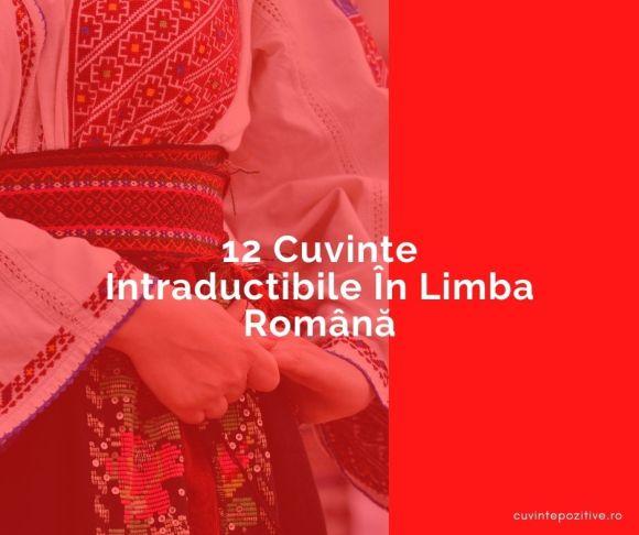 12 Cuvinte Intraductibile In Limba Romana