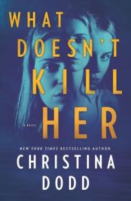 What Doesn't Kill Her -