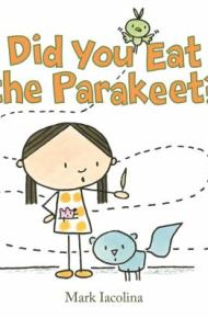 Did You Eat the Parakeet -
