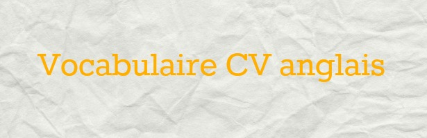 Vocabulaire CV anglais
