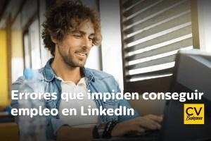 errores para conseguir empleo en linkedin