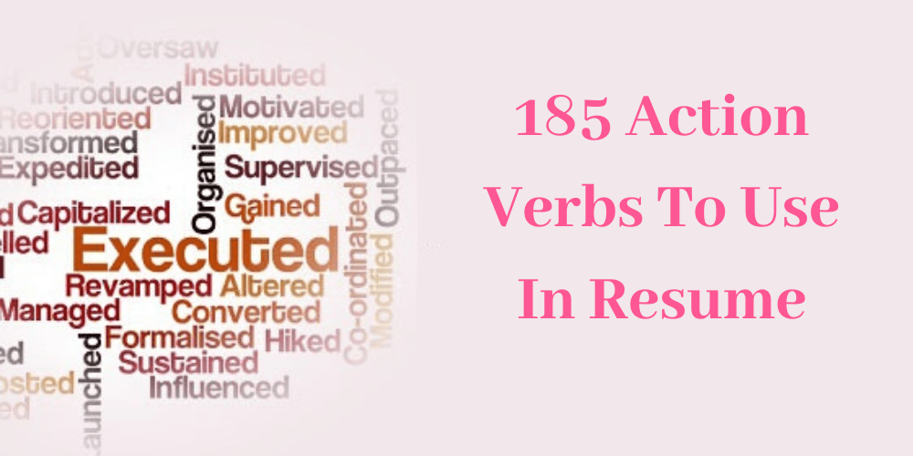 185 Action Verbs To Use In Resume