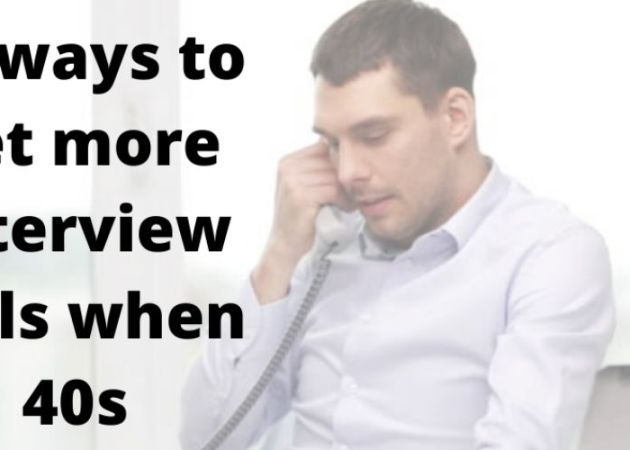 You Can Go Easy and Receive Interview Calls in Your 40s With These Simple Tips