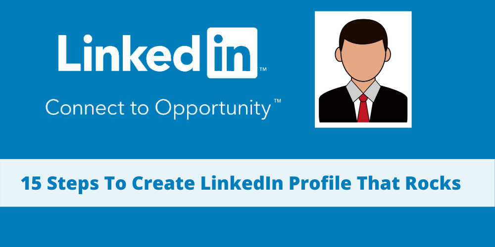 How to Create An Extraordinary Linkedin Profile