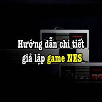 Hướng dẫn chi tiết giả lập game NES