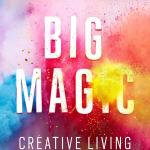 Elizabeth Gilbert, Big Magic