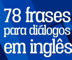78 FrasesPara Diálogos Em Inglês – Material Gratuito