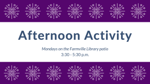Afternoon Activity (FV) @ Patio @ Farmville Library