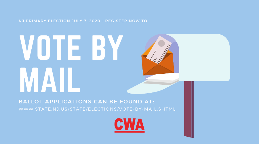 Register Now To Vote By Mail In The Nj Primary Election Cwa Local 1033