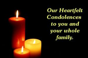 Our Heartfelt Condolences to you and whole family.