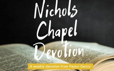Nichols Chapel Devotional #6