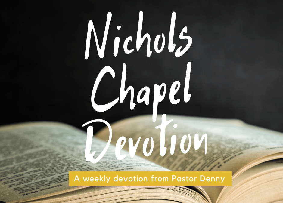 Nichols Chapel Devotion #7