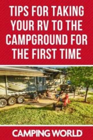 Tips for taking your RV to the campground for the first time
