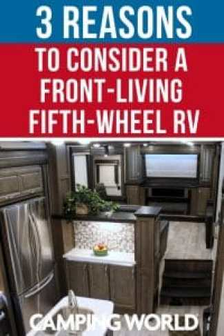 3 reasons to consider a front living fifth wheel