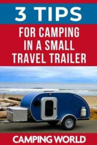 3 tips for camping in a small travel trailer