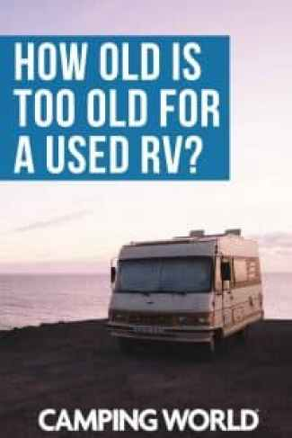 How old is too old for a used RV