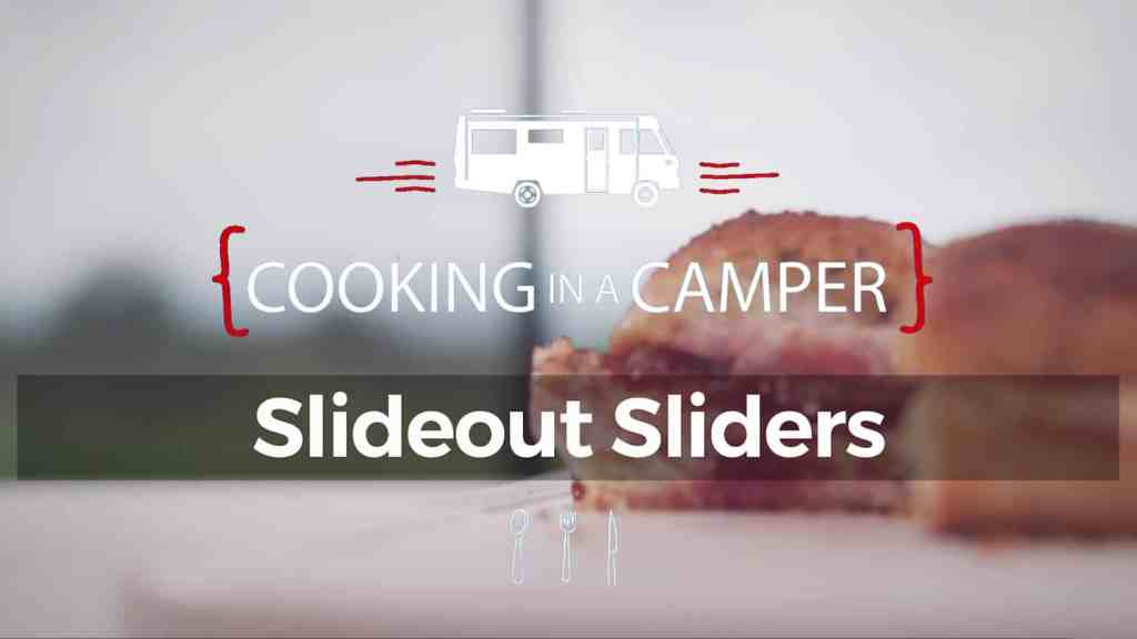 Cooking in a Camper: Slideout Sliders