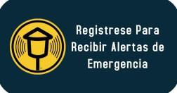 Registrese para Recibir Alertas de Emergencia