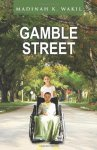 Gamble Street by Dr. Madinah K. Wakil