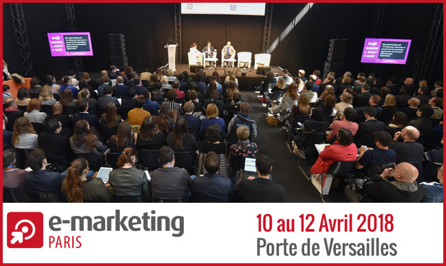 ▷ Appointment at the E-marketing Paris 2018 Show from April 10 to 12: free registration 2020