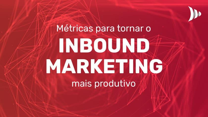 Metrics to make inbound marketing more productive