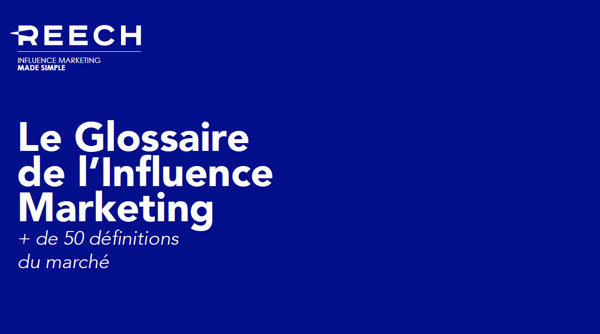 ▷ A glossary to learn all about the marketing influence 2020