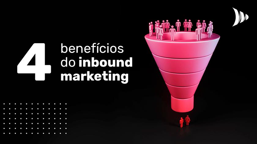 4 Benefits of Inbound Marketing