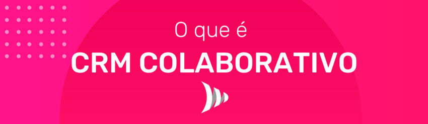 What is Collaborative CRM?
