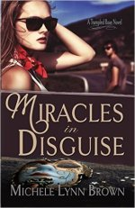 Miracles In Disguise by Michelle Lynn Brown