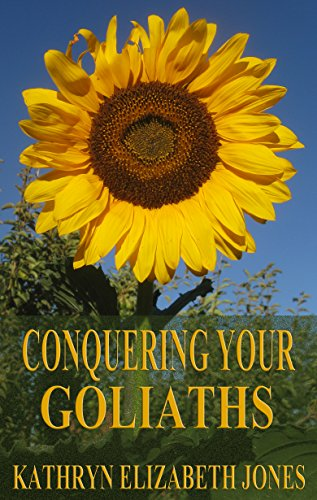 Conquering Your Goliaths: A Parable of the Five Stones, Kathryn Elizabeth Jones