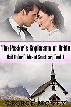 The Pastor's Replacement Bride, George H. McVey