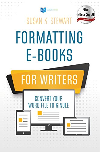 Formatting e-Books for Writers, Susan K. Stewart