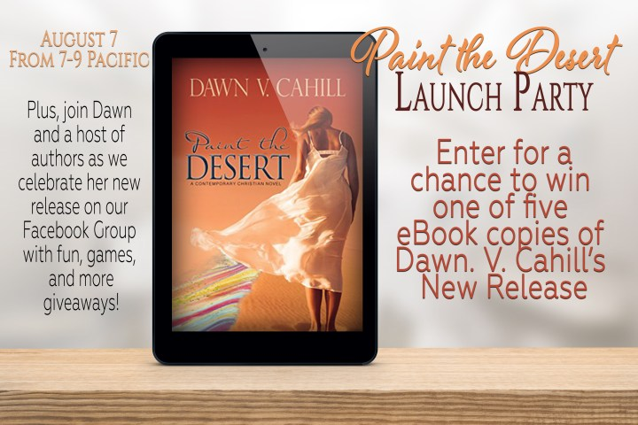 Launch Party and Giveaway – Paint the Desert, Dawn V  Cahill