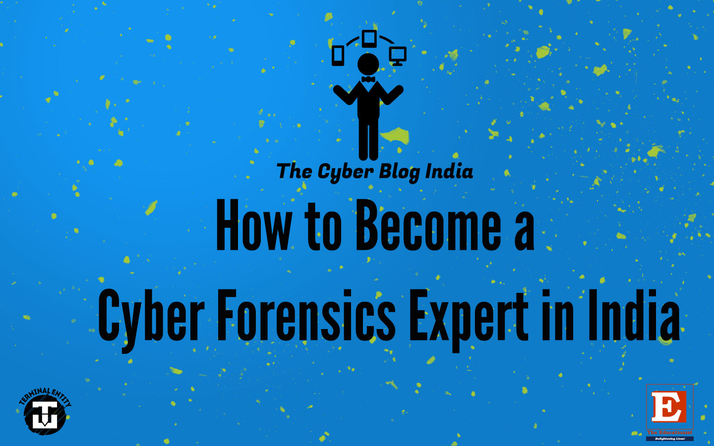 How To Become A Cyber Forensics Expert In India The Cyber Blog India