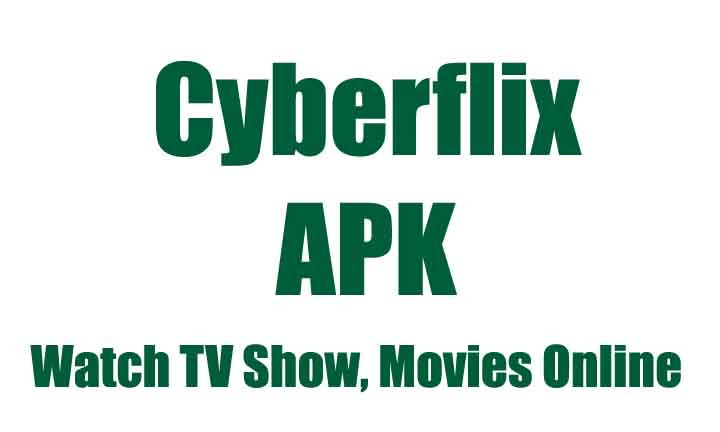 Cyberflix TV APK Download 2019