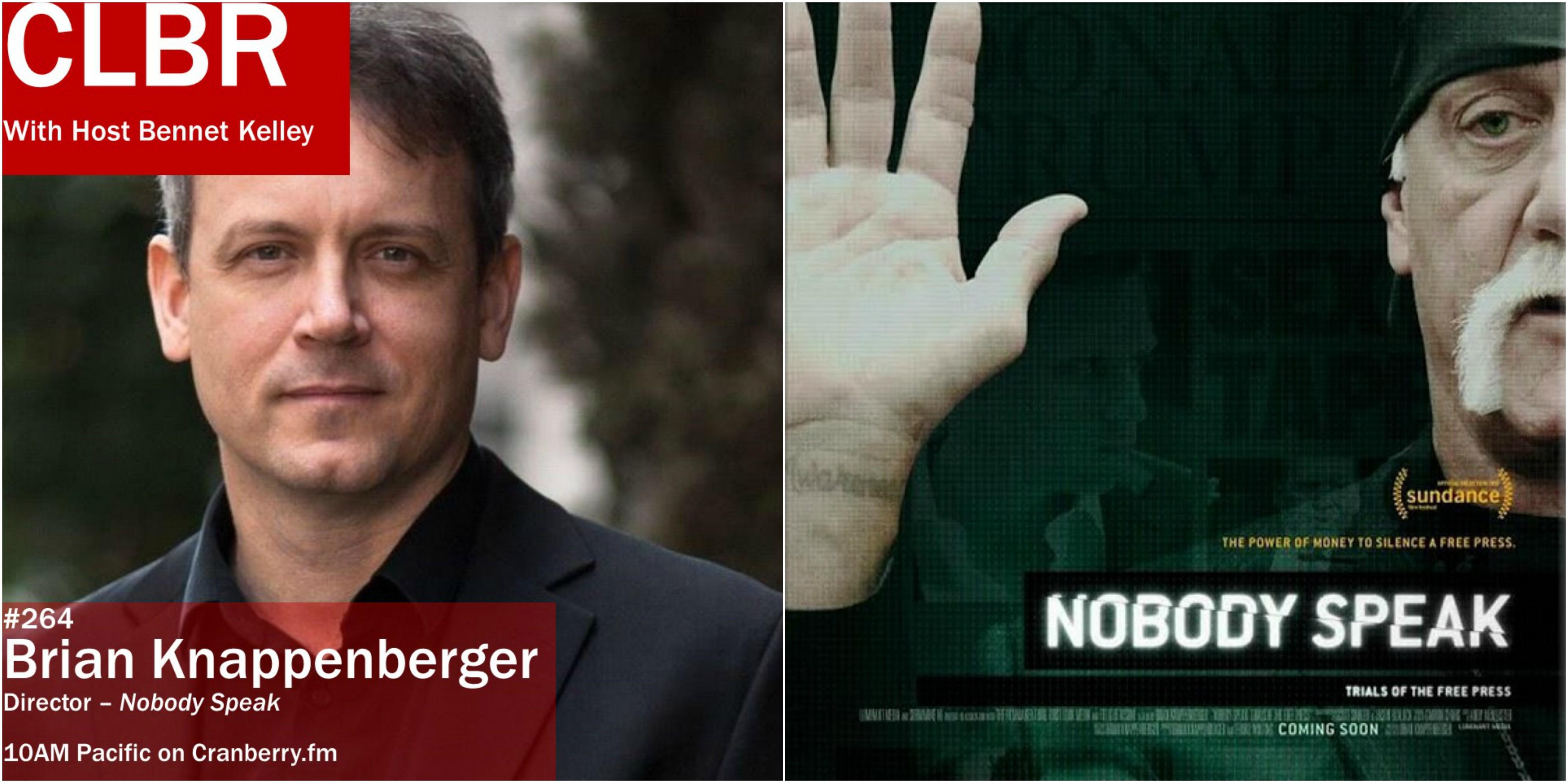 """CLBR #264: """"Nobody Speak"""" Director Brian Knappenberger"""