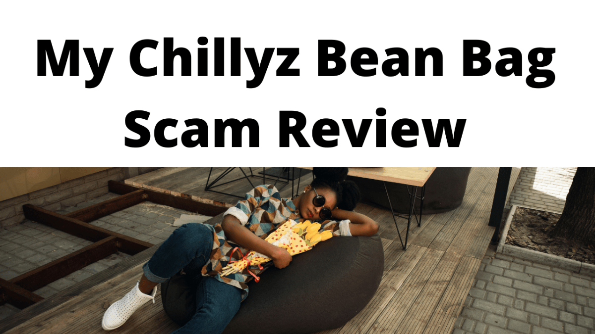 My Chillyz Bean Bag Scam Review