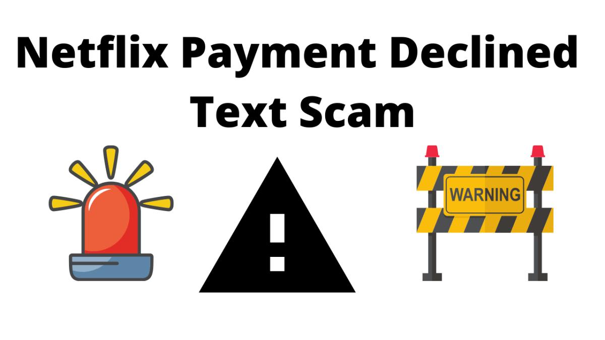 Netflix Payment Declined Text Scam