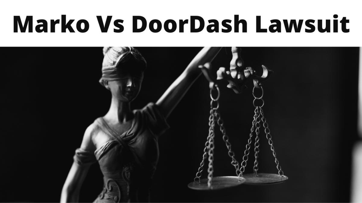 Marko Vs DoorDash Lawsuit