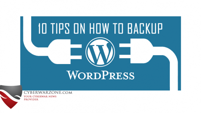 10 Tips On How To Backup Your WordPress Site