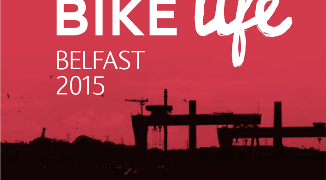 Belfast Bike Life Report