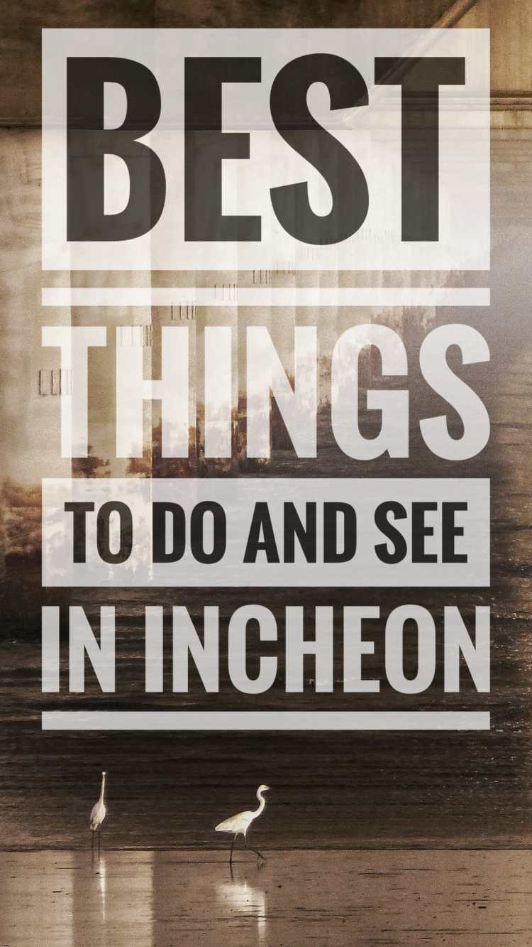 things to do incheon
