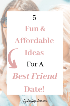 fun and affordable ideas for a best friend date