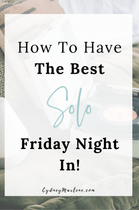How To Have The Best Solo Night In