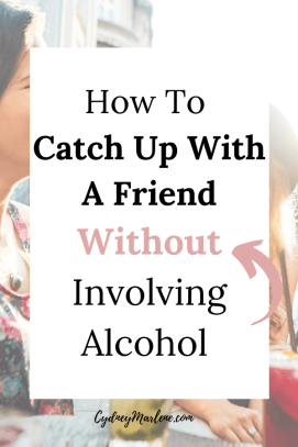 How To Catch Up With A Friend Without Involving Alcohol