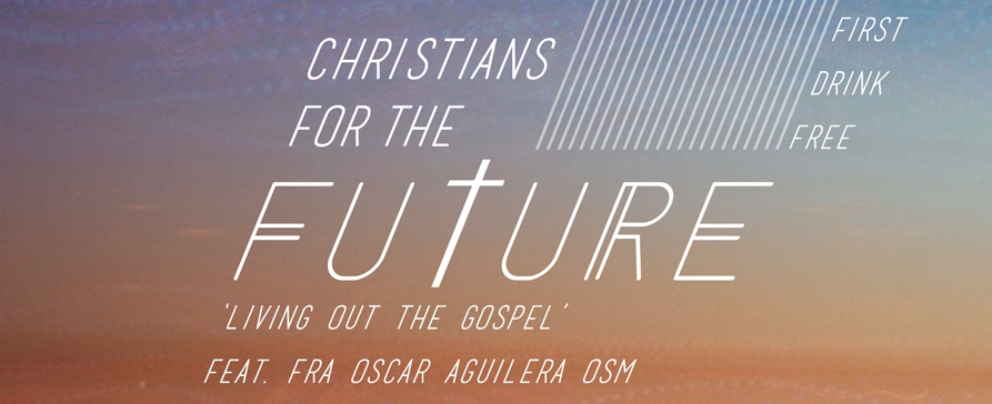 Christians for the Future- Living Out The Gospel