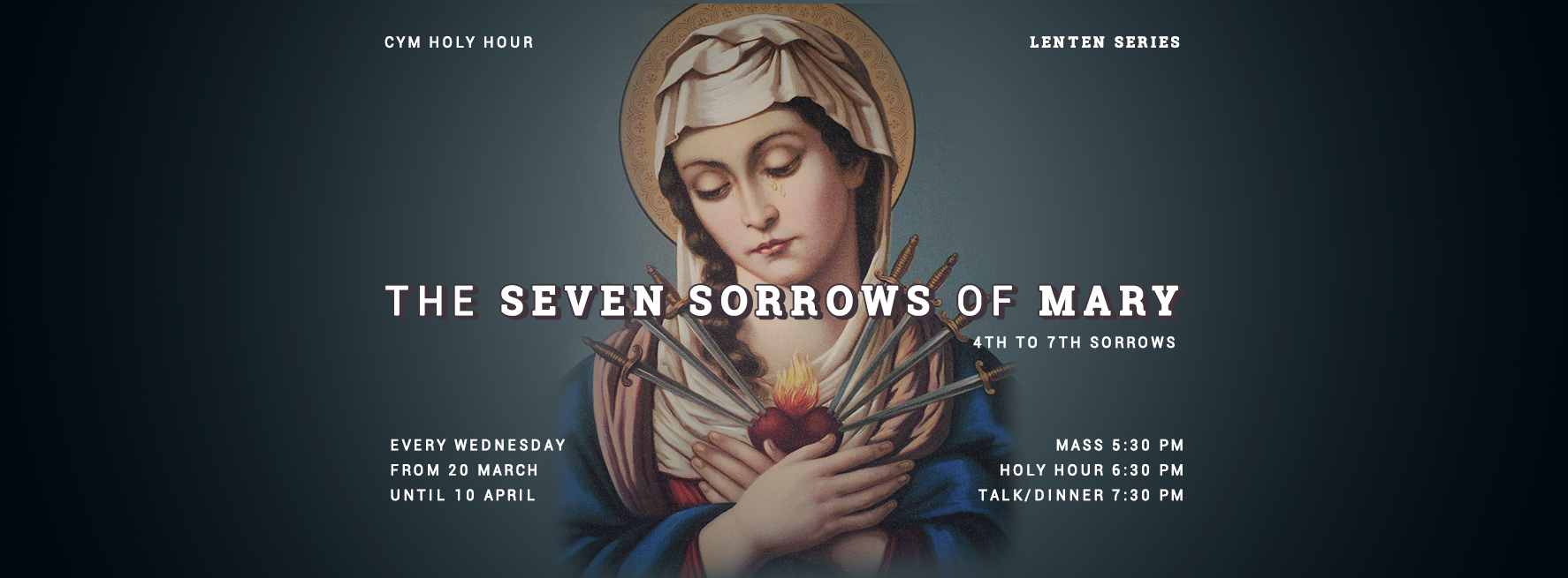 CYM Lenten Series - The 7 Sorrows of Mary